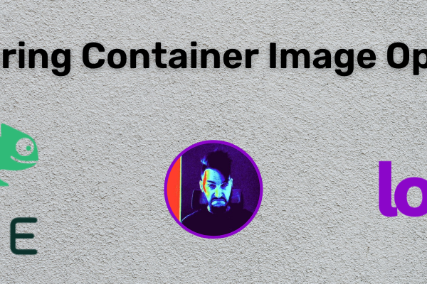 Exploring Container Image Options